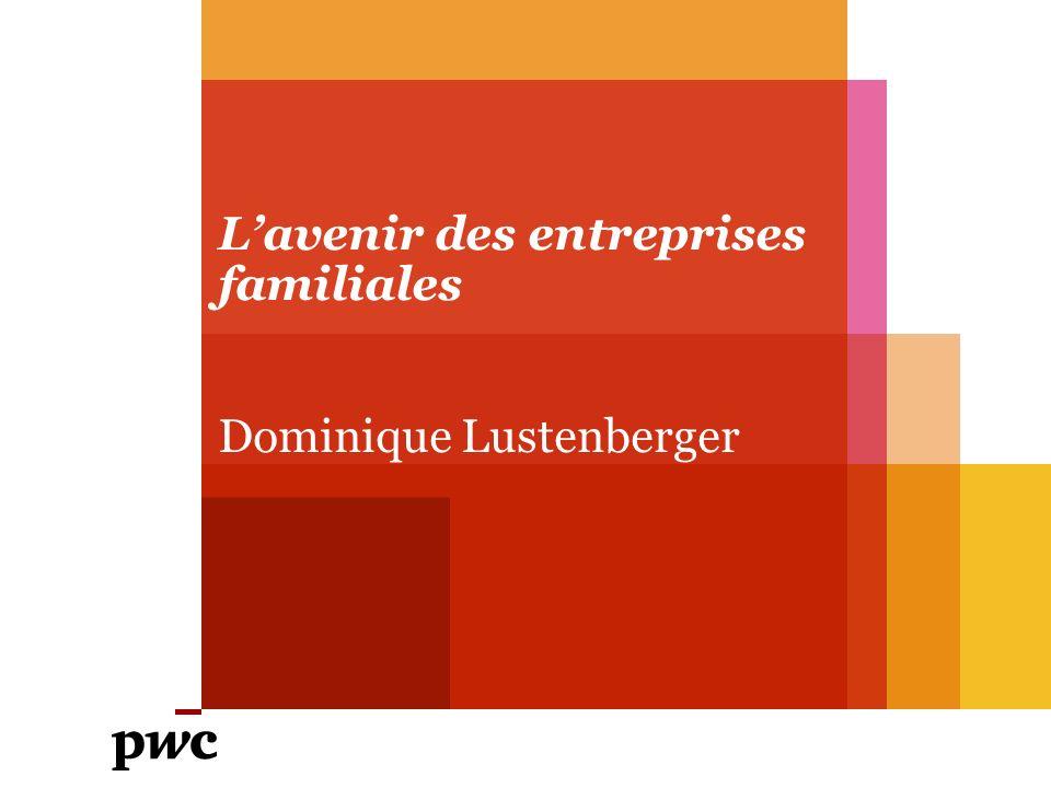 L'avenir des entreprises familiales Dominique Lustenberger