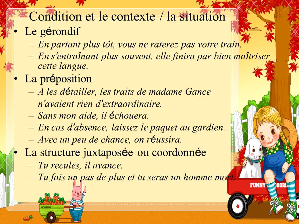 Condition et le contexte / la situation