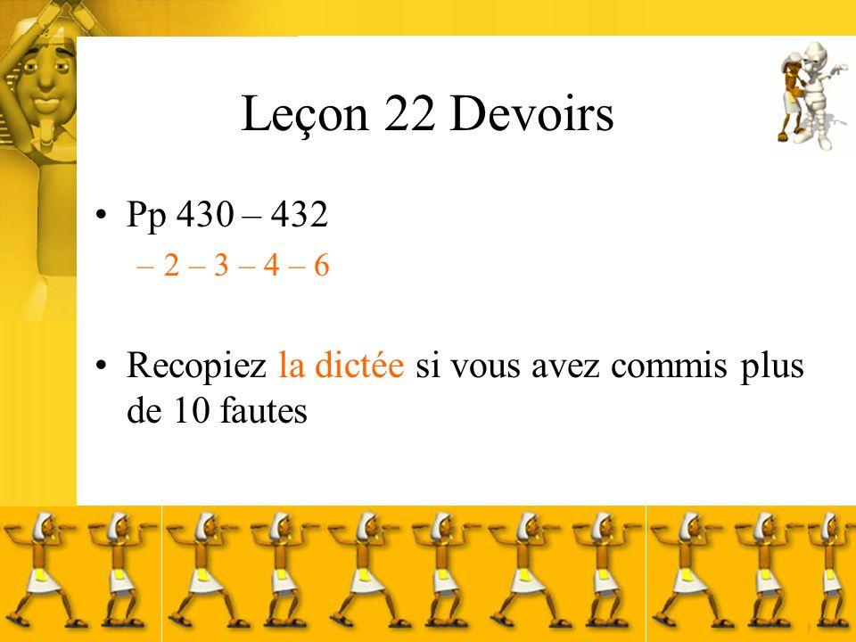 Leçon 22 Devoirs Pp 430 – 432. 2 – 3 – 4 – 6.