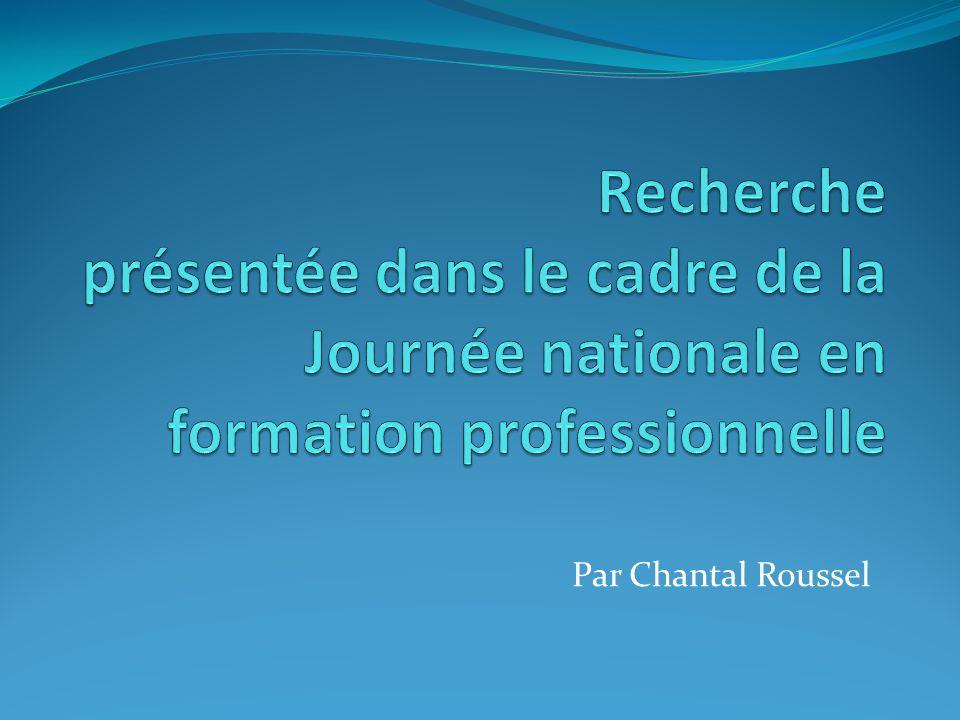 Recherche présentée dans le cadre de la Journée nationale en formation professionnelle