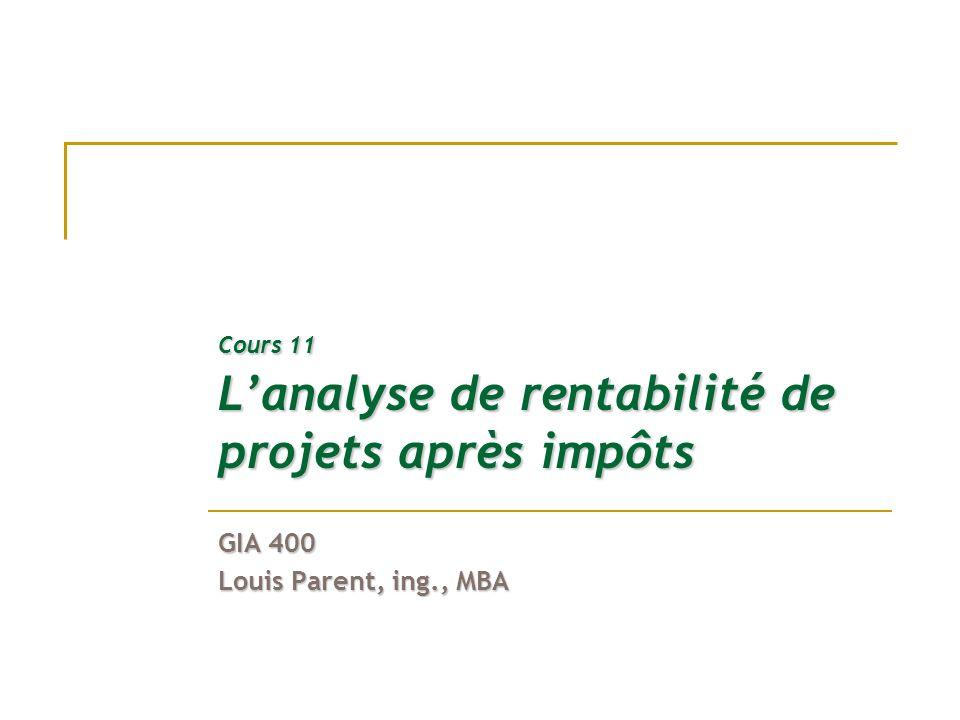 Cours 11 L'analyse de rentabilité de projets après impôts