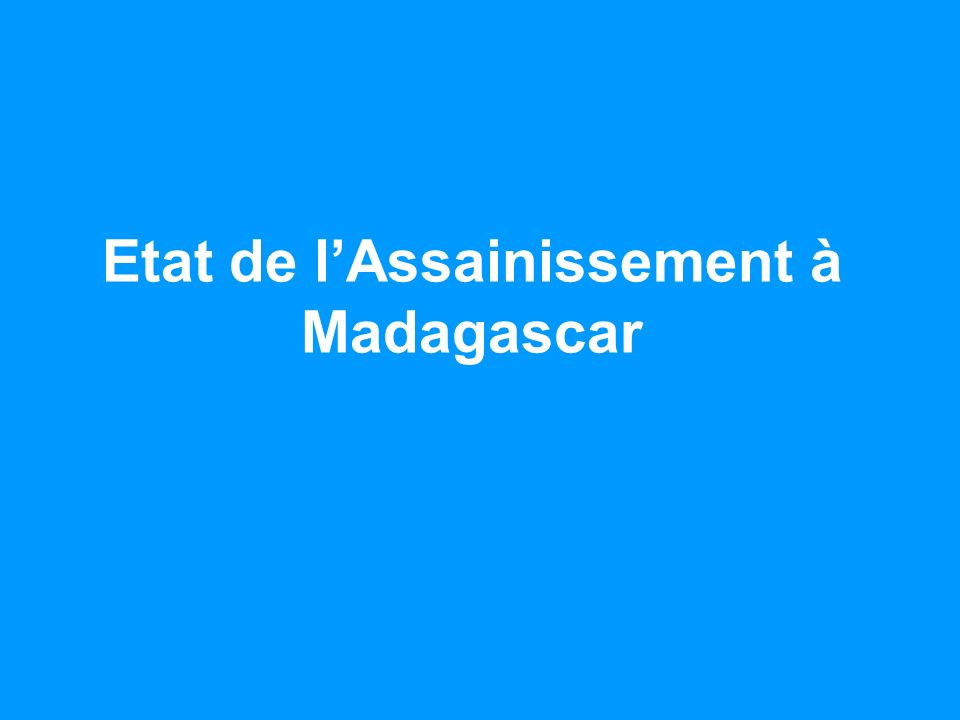 Etat de l'Assainissement à Madagascar