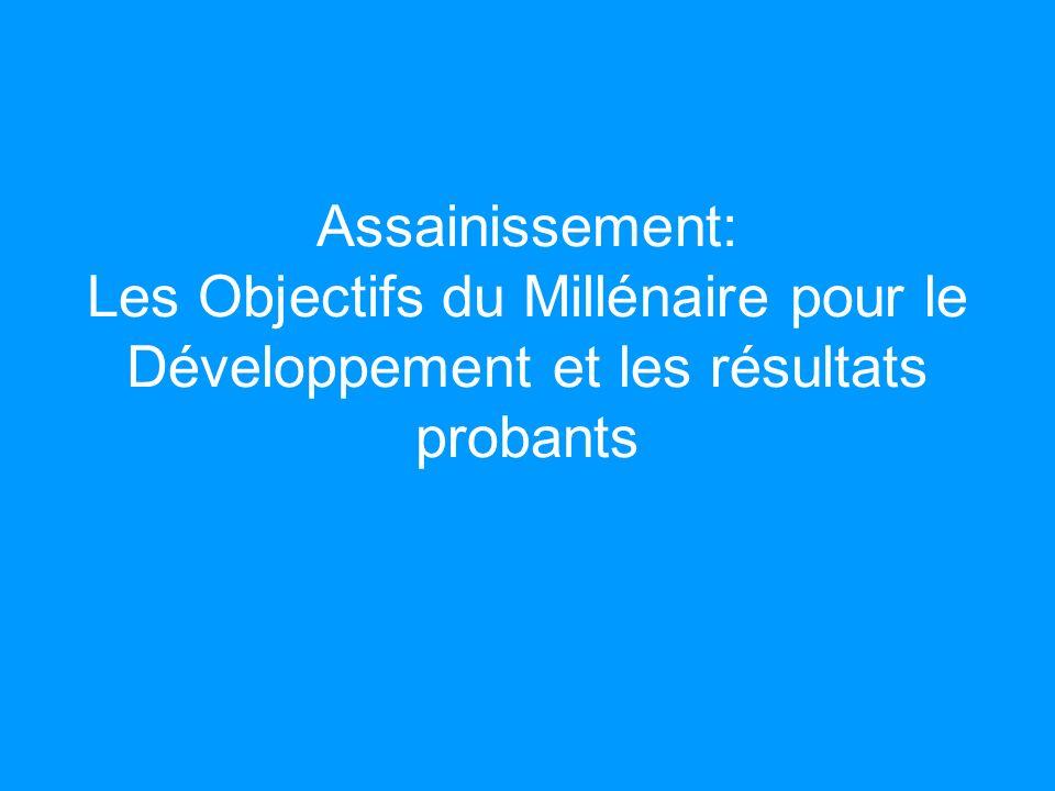 Assainissement: Les Objectifs du Millénaire pour le Développement et les résultats probants
