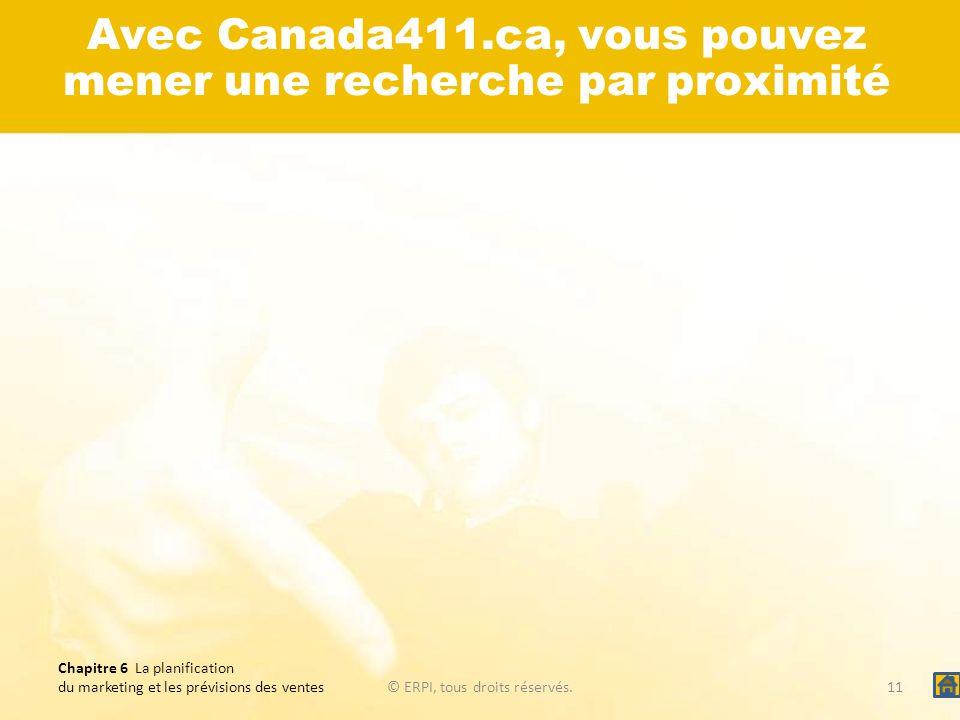 Avec Canada411.ca, vous pouvez mener une recherche par proximité
