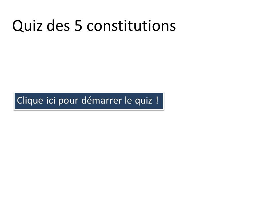 Quiz des 5 constitutions