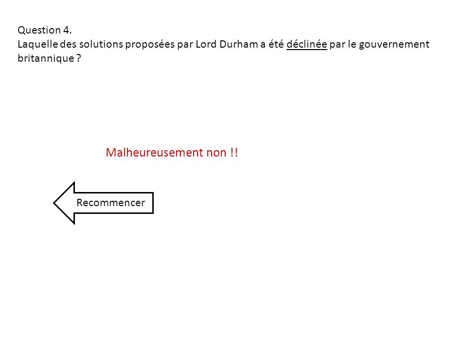 Malheureusement non !! Question 4.