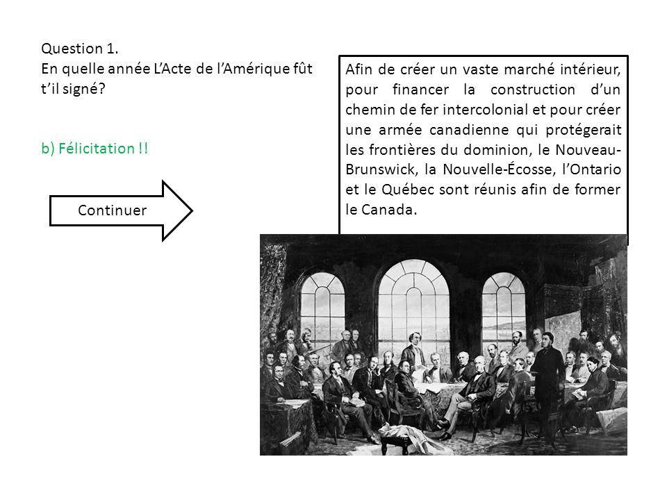Question 1. En quelle année L'Acte de l'Amérique fût t'il signé