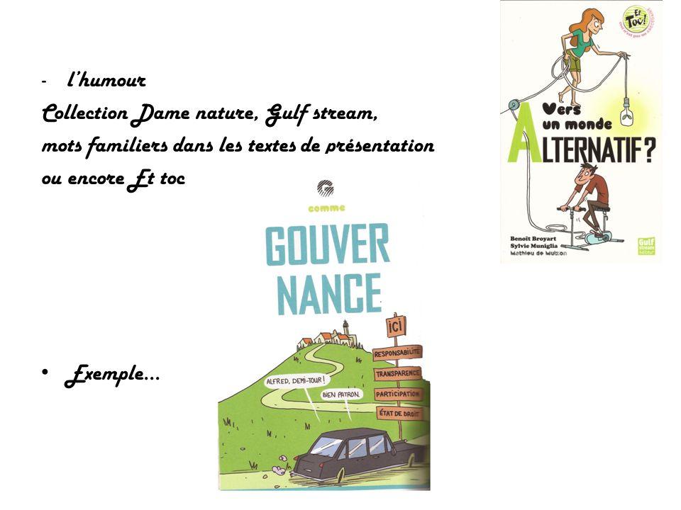 l'humour Collection Dame nature, Gulf stream, mots familiers dans les textes de présentation. ou encore Et toc.