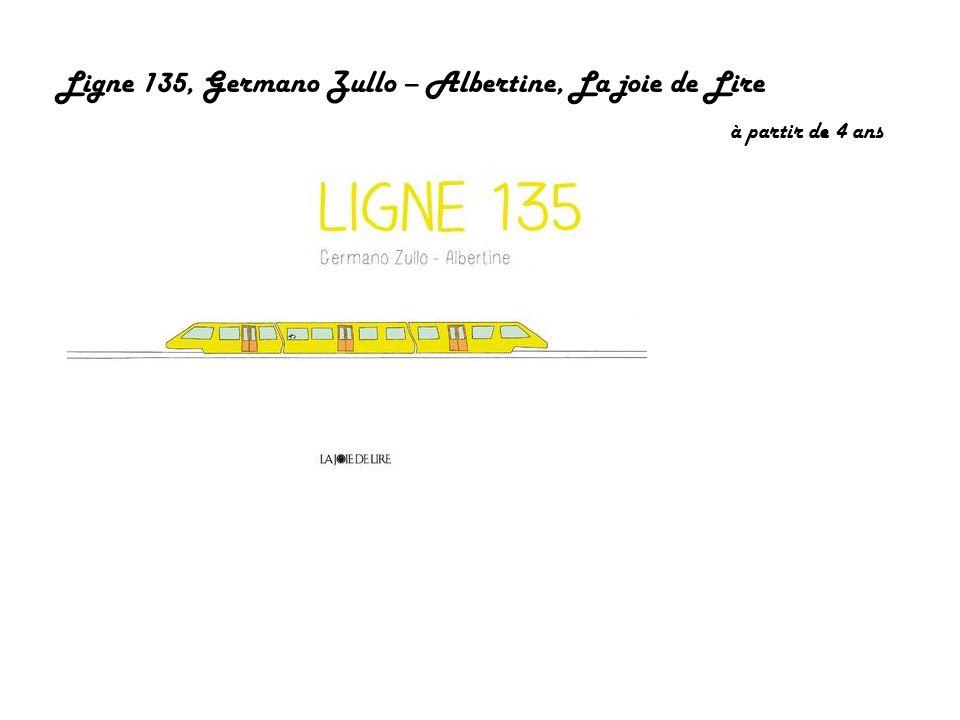 Ligne 135, Germano Zullo – Albertine, La joie de Lire à partir de 4 ans