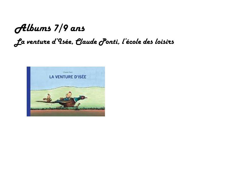 Albums 7/9 ans La venture d'Isée, Claude Ponti, l'école des loisirs