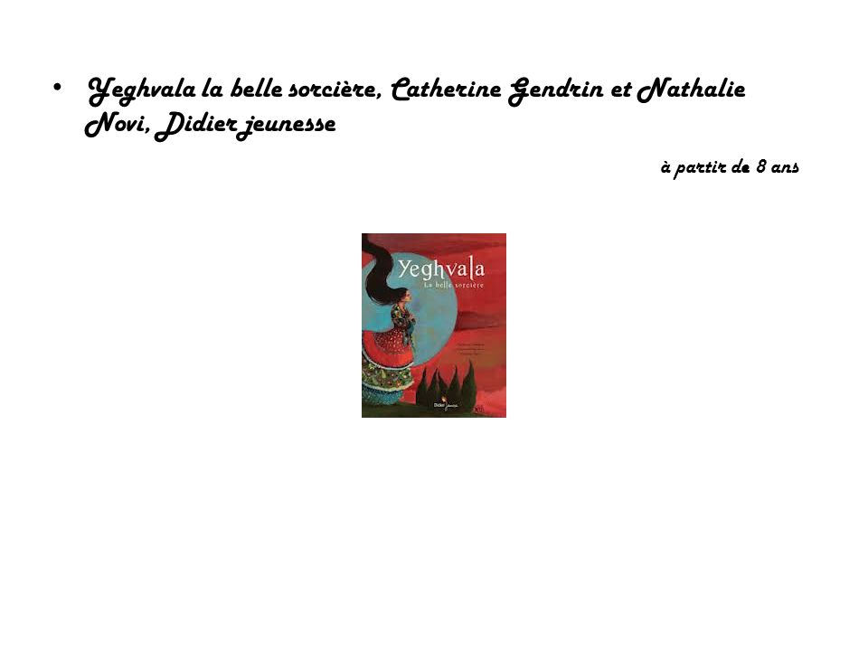 Yeghvala la belle sorcière, Catherine Gendrin et Nathalie Novi, Didier jeunesse