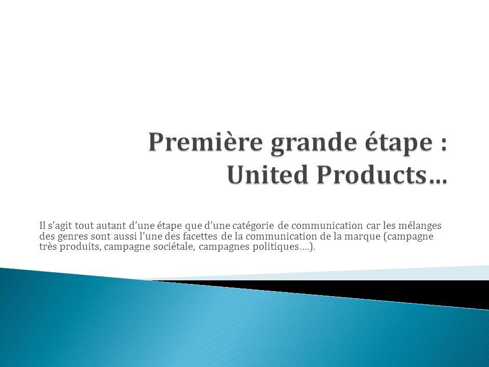 Première grande étape : United Products…
