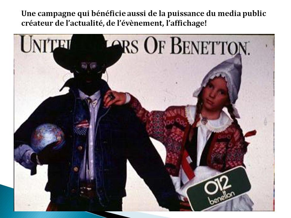 Une campagne qui bénéficie aussi de la puissance du media public créateur de l'actualité, de l'évènement, l'affichage!