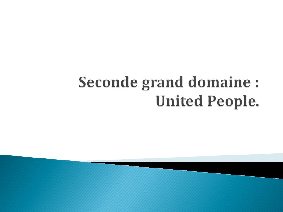 Seconde grand domaine : United People.