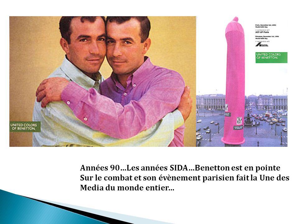 Années 90…Les années SIDA…Benetton est en pointe