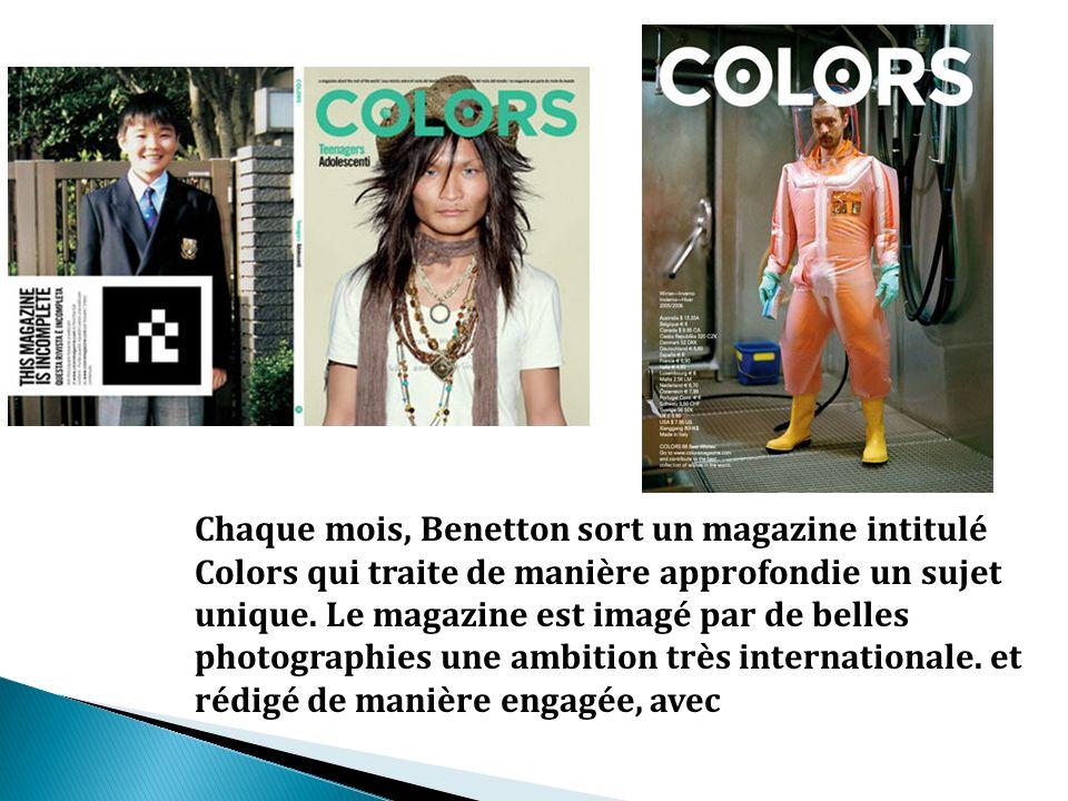 Chaque mois, Benetton sort un magazine intitulé Colors qui traite de manière approfondie un sujet unique.