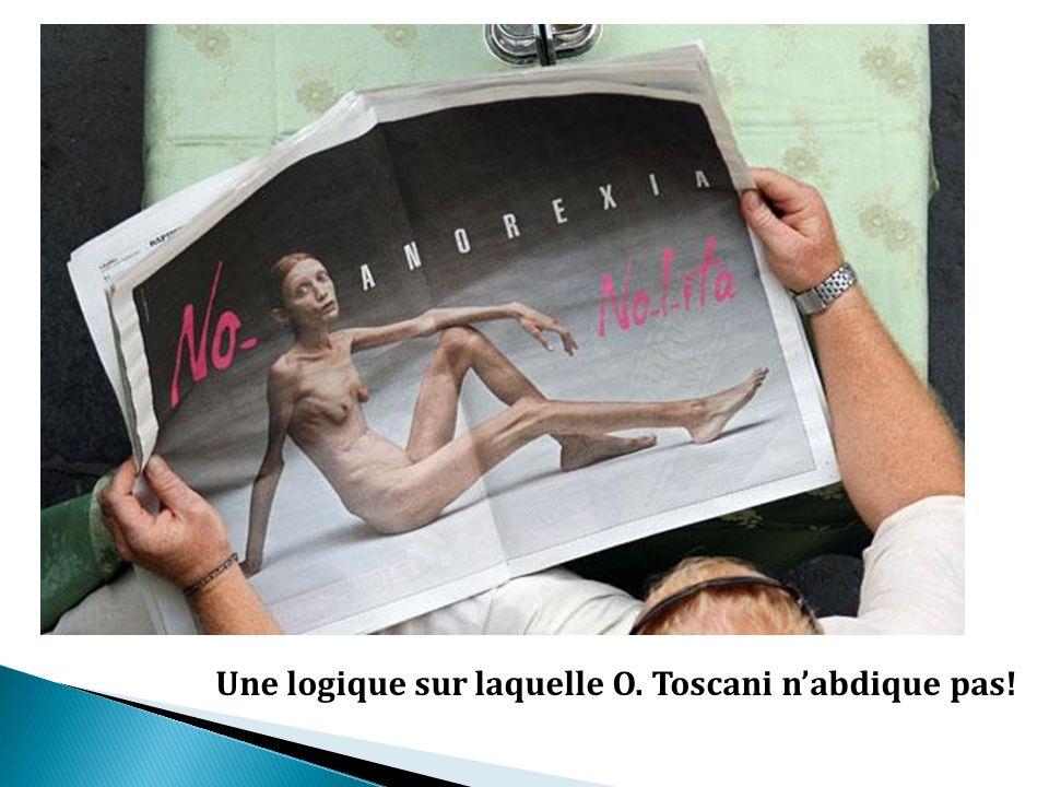 Une logique sur laquelle O. Toscani n'abdique pas!