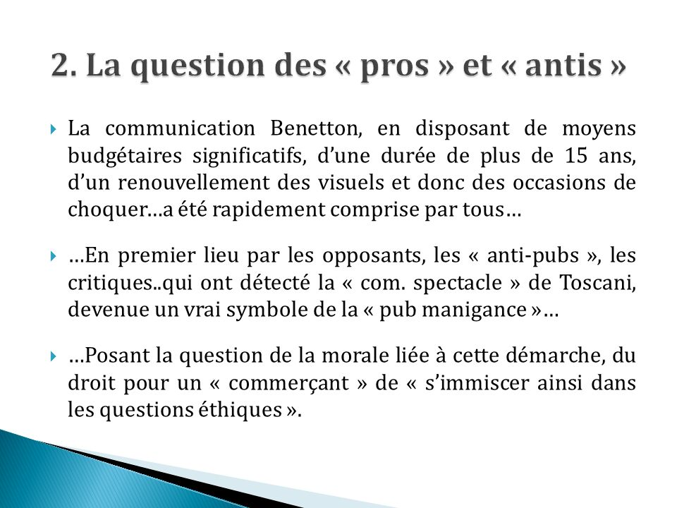 2. La question des « pros » et « antis »
