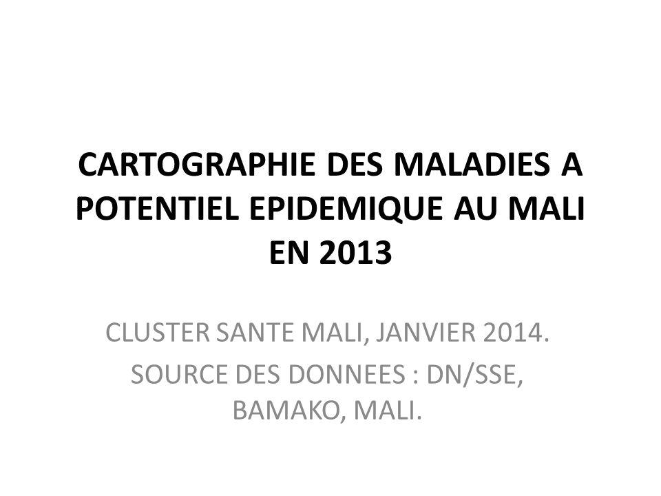 CARTOGRAPHIE DES MALADIES A POTENTIEL EPIDEMIQUE AU MALI EN 2013