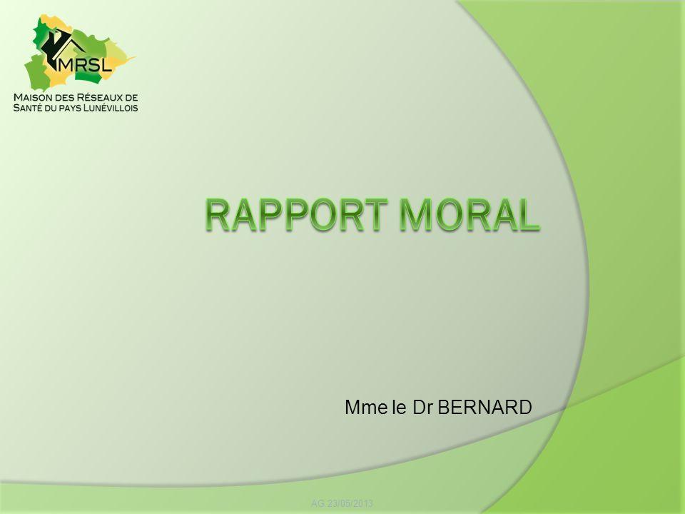 RAPPORT MORAL Mme le Dr BERNARD AG 23/05/2013