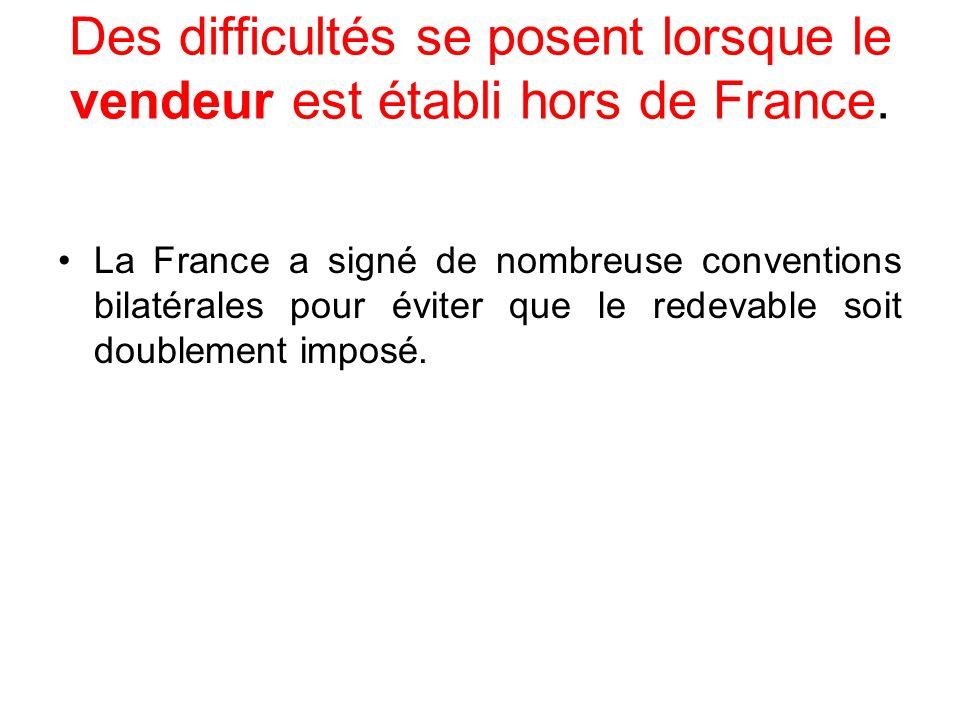 Des difficultés se posent lorsque le vendeur est établi hors de France.