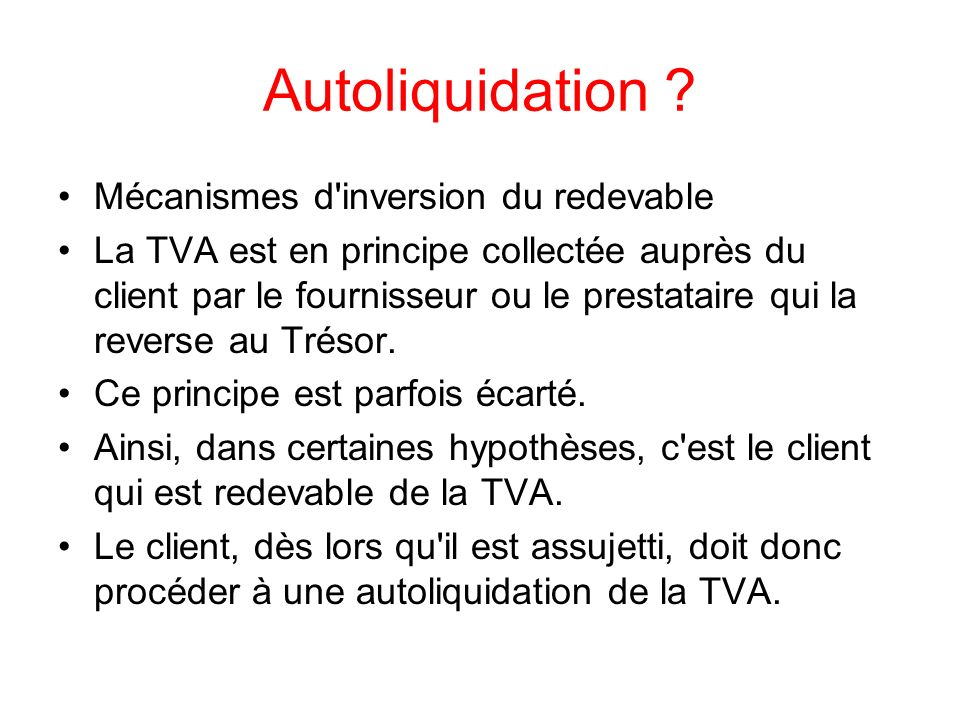 Autoliquidation Mécanismes d inversion du redevable