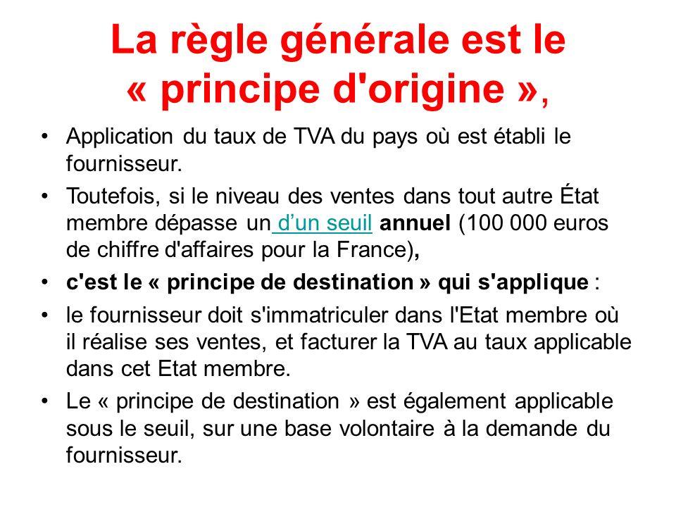 La règle générale est le « principe d origine »,