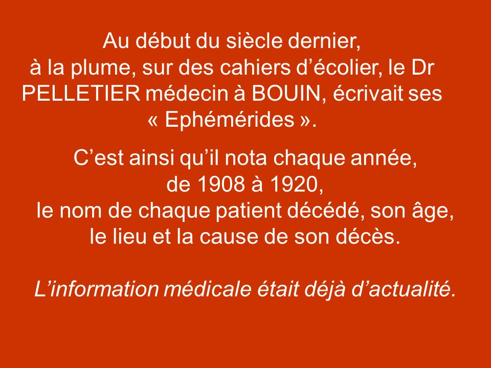 L'information médicale était déjà d'actualité.