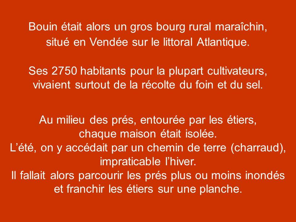 Bouin était alors un gros bourg rural maraîchin, situé en Vendée sur le littoral Atlantique.