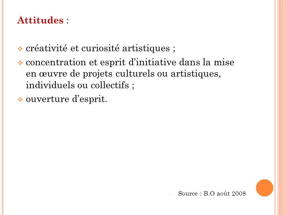 créativité et curiosité artistiques ;