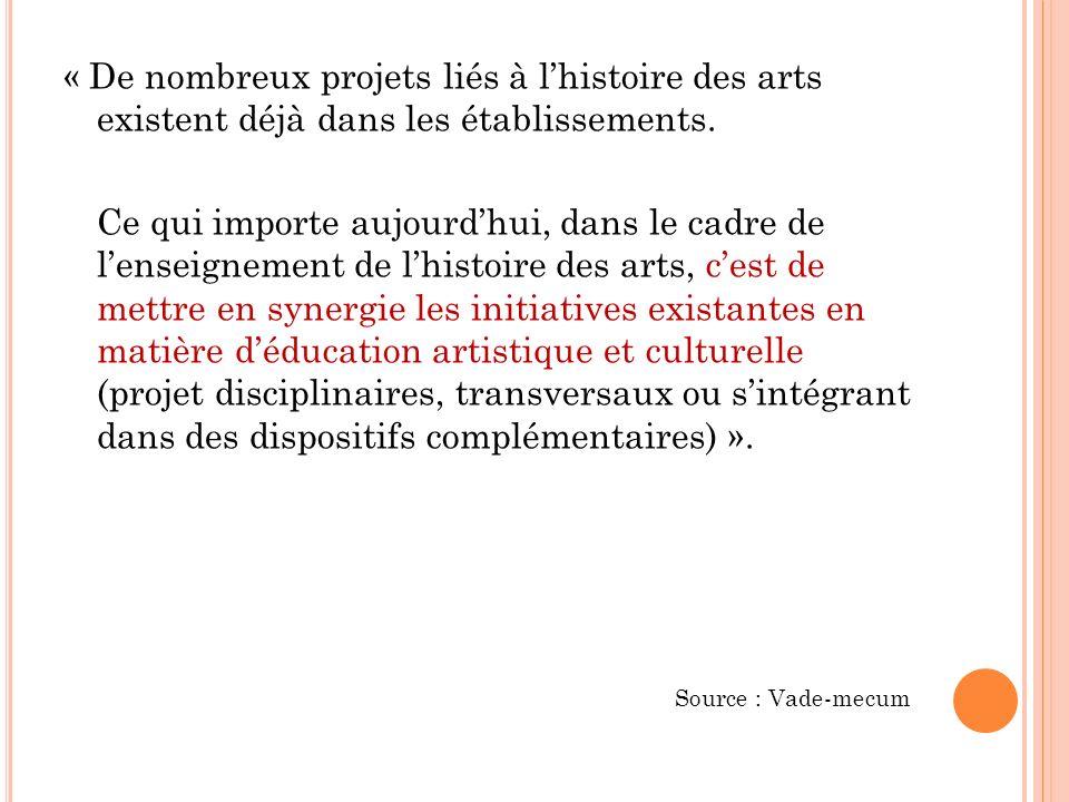 « De nombreux projets liés à l'histoire des arts existent déjà dans les établissements.