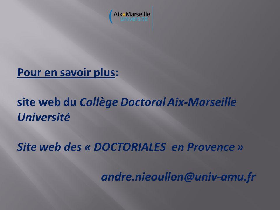 Pour en savoir plus: site web du Collège Doctoral Aix-Marseille Université. Site web des « DOCTORIALES en Provence »