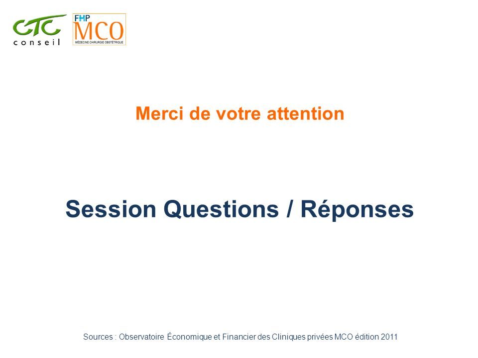 Merci de votre attention Session Questions / Réponses