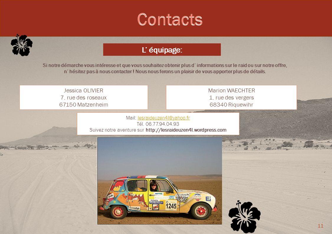 Contacts L' équipage: Jessica OLIVIER 7, rue des roseaux