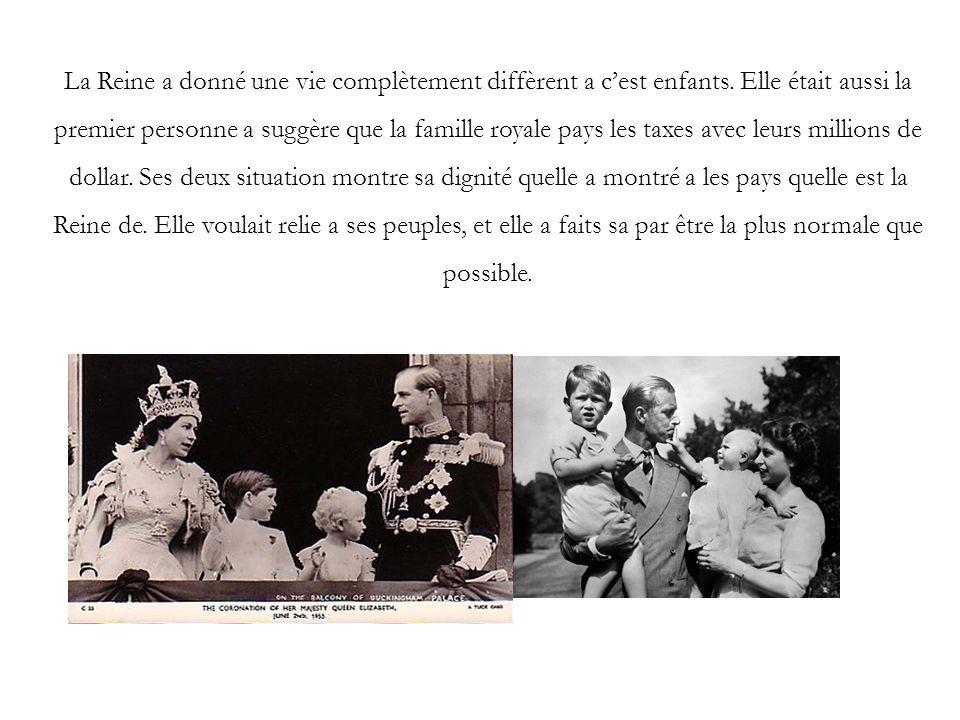 La Reine a donné une vie complètement diffèrent a c'est enfants