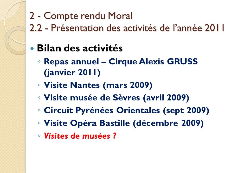 2 - Compte rendu Moral 2.2 - Présentation des activités de l'année 2011
