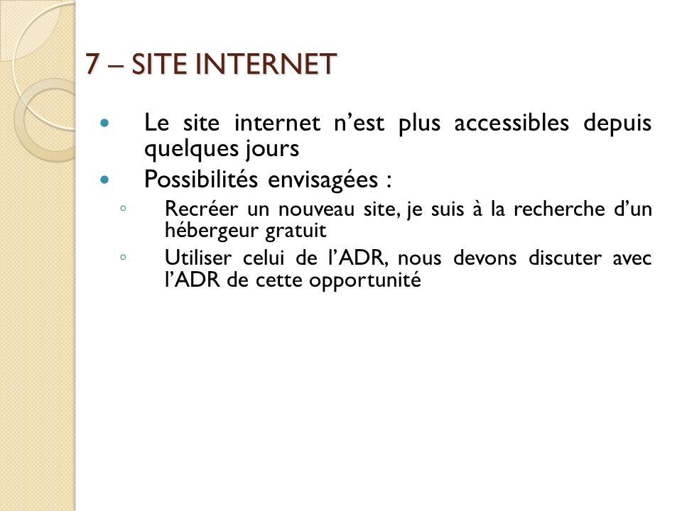 7 – SITE INTERNET Le site internet n'est plus accessibles depuis quelques jours. Possibilités envisagées :