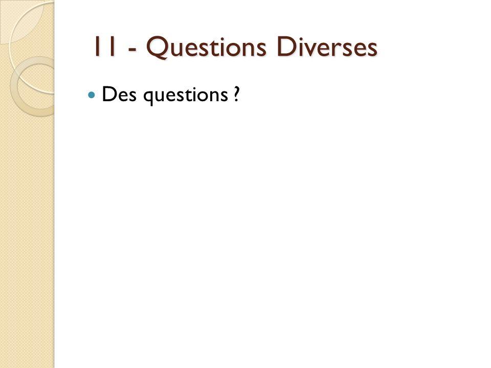 11 - Questions Diverses Des questions 40