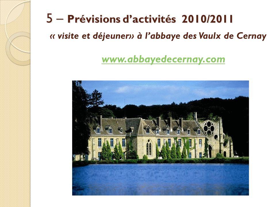5 – Prévisions d'activités 2010/2011 « visite et déjeuner» à l'abbaye des Vaulx de Cernay