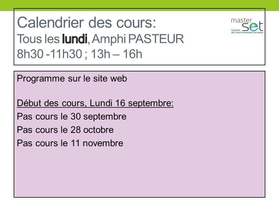 Calendrier des cours: Tous les lundi, Amphi PASTEUR 8h30 -11h30 ; 13h – 16h