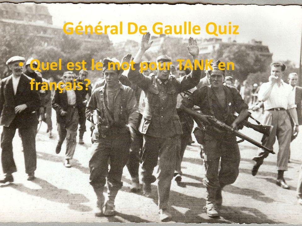 Général De Gaulle Quiz Quel est le mot pour TANK en français