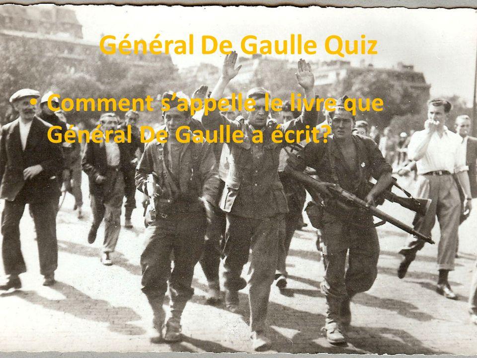 Général De Gaulle Quiz Comment s'appelle le livre que Général De Gaulle a écrit