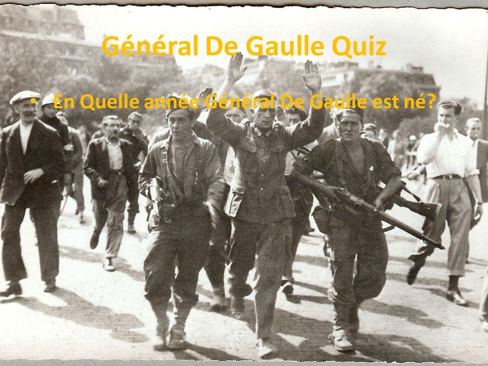 Général De Gaulle Quiz En Quelle année Général De Gaulle est né