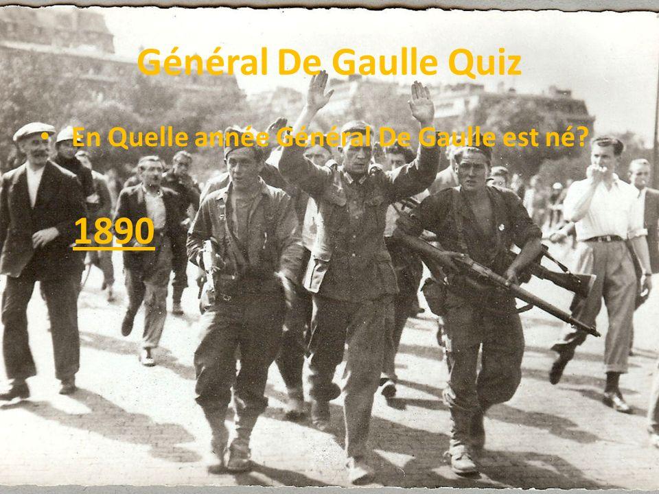 Général De Gaulle Quiz En Quelle année Général De Gaulle est né 1890