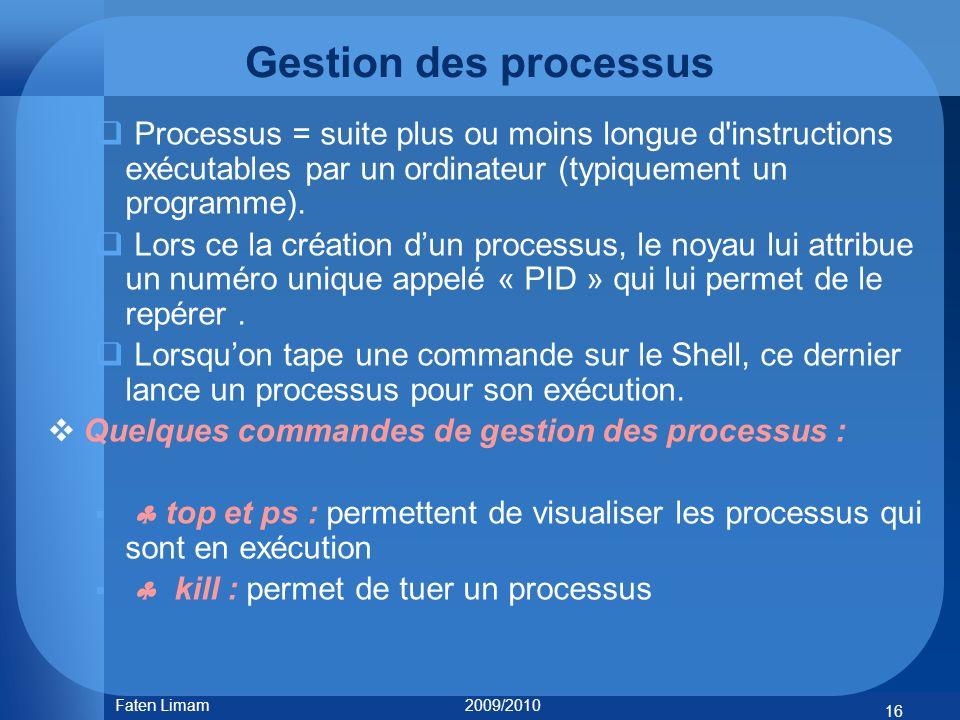 Gestion des processus Processus = suite plus ou moins longue d instructions exécutables par un ordinateur (typiquement un programme).