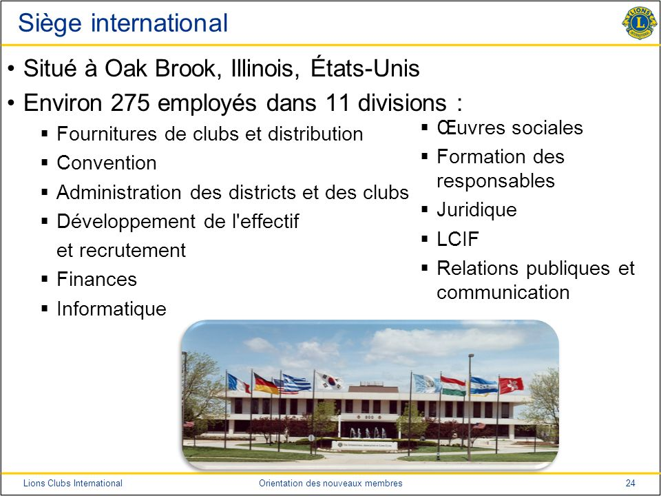Siège international Situé à Oak Brook, Illinois, États-Unis