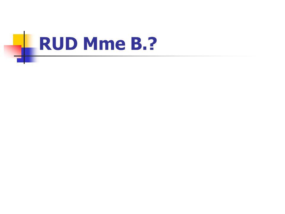 RUD Mme B.