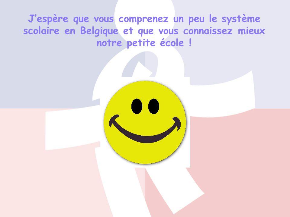 J'espère que vous comprenez un peu le système scolaire en Belgique et que vous connaissez mieux notre petite école !