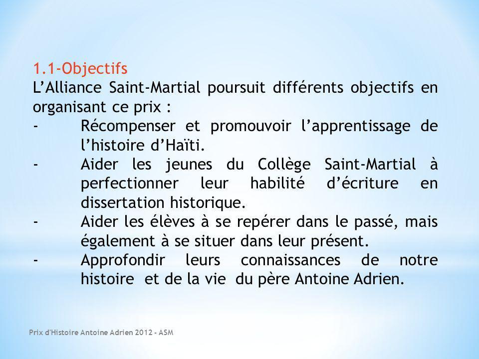 - Récompenser et promouvoir l'apprentissage de l'histoire d'Haïti.