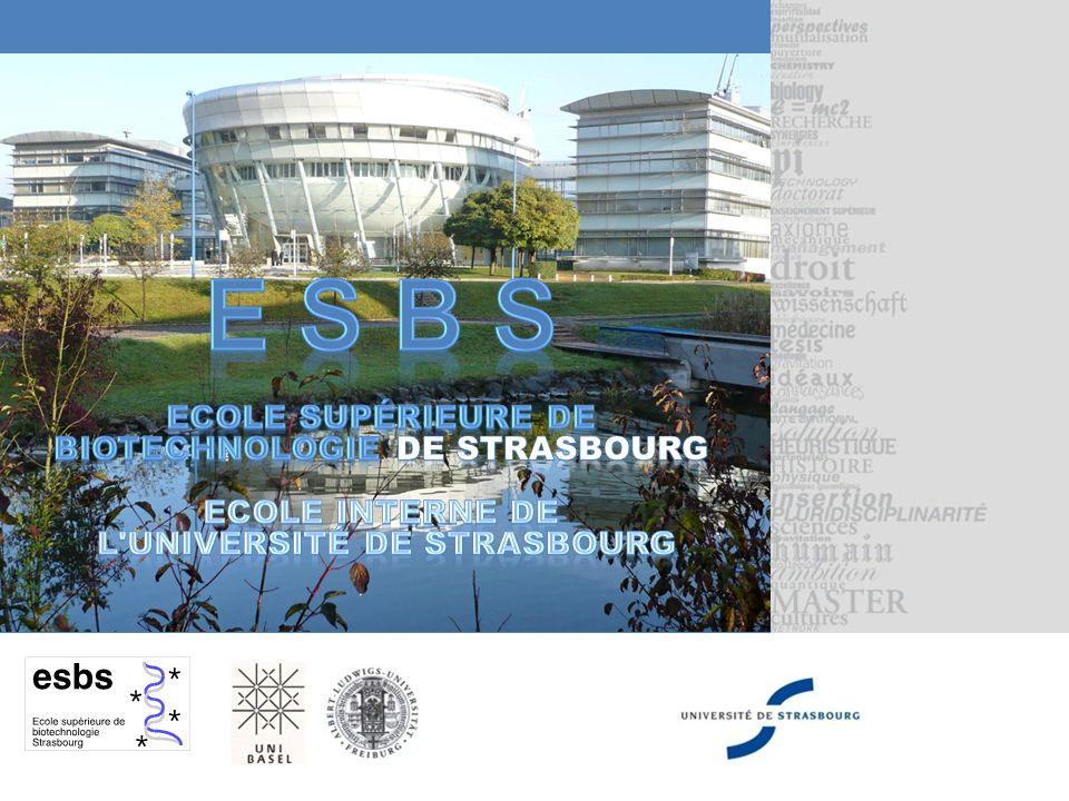 E S B S Ecole Supérieure de Biotechnologie de Strasbourg